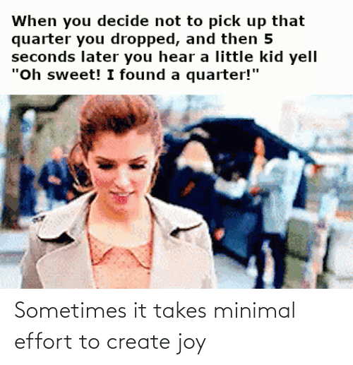 create: Sometimes it takes minimal effort to create joy