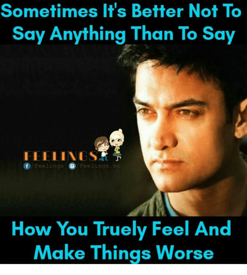 Memes, 🤖, and Iis: Sometimes It's Better Not To  Say Anything Than To Say  I I II IGS  Feelings  Feelings ws  How You Truely Feel And  Make Things Worse
