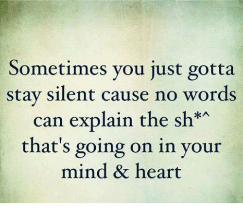Memes, Heart, And Hearts: Sometimes You Just Gotta Stay Silent Cause No  Words