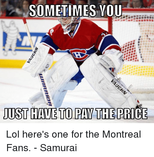lol: SOMETIMES YOU  JUST HAVE TO PAW THE PRICE Lol here's one for the Montreal Fans. - Samurai