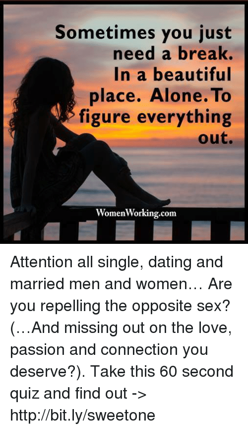 beautiful places: Sometimes you just  need a break.  In a beautiful  place. Alone.To  figure everything  out.  women working com Attention all single, dating and married men and women… Are you repelling the opposite sex? (…And missing out on the love, passion and connection you deserve?). Take this 60 second quiz and find out -> http://bit.ly/sweetone