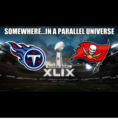 Meme, Memes, and Nfl: SOMEWHERE. IN A PARALLEL UNIVERSE  SUPER BOWL  XLIX  @NFL MEMES