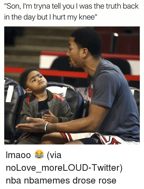 "Basketball, Nba, and Sports: ""Son, I'm tryna tell you l was the truth back  in the day but I hurt my knee"" lmaoo 😂 (via ‪noLove_moreLOUD-Twitter) nba nbamemes drose rose"