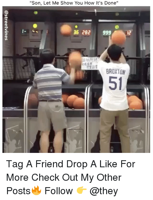 """Memes, 🤖, and How: """"Son, Let Me Show You How It's Done""""  36 282999  12  BROXTON  51 Tag A Friend Drop A Like For More Check Out My Other Posts🔥 Follow 👉 @they"""
