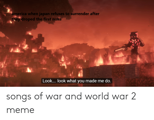 World War 2: songs of war and world war 2 meme