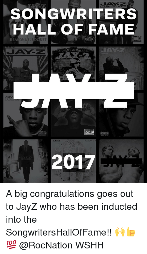Jay Z, Memes, and 🤖: SONGWRITERS  HALL OF FAME  ADVISORY  REASONABLE DOUBT  ADVISORY  TA  PARENTAL  ADVISORY  ADVISORY  ADVISORY  EIPICII CONTENT  JAY-Z  THE BLUEPRINT 3  2017 A big congratulations goes out to JayZ who has been inducted into the SongwritersHallOfFame!! 🙌👍💯 @RocNation WSHH