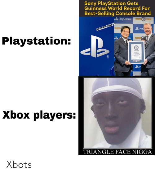 sony playstation: Sony PlayStation Gets  Guinness World Record For  Best-Selling Console Brand  B PlayStation.  RECORD  HOLDER  RECOND  Playstation:  @GIRBAUDTX  CUAN  RECORD  B Play  ion.  CANNNE  RECORD  ECORO  SERTIFICATE  Xbox players:  TRIANGLE FACE NIGGA  ORLD  ORLD Xbots