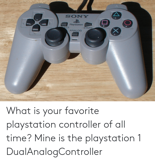sony playstation: SONY  PlayStation  START  ECT  ANALOG What is your favorite playstation controller of all time? Mine is the playstation 1 DualAnalogController