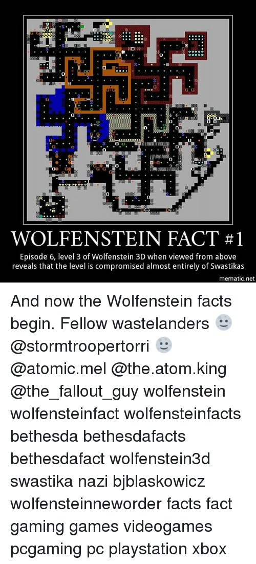 the levellers: sooo  0  G.G  0  0  WOLFENSTEIN FACT #1  Episode 6, level 3 of Wolfenstein 3D when viewed from above  reveals that the level is compromised almost entirely of Swastikas  mematic.net And now the Wolfenstein facts begin. Fellow wastelanders 🌝@stormtroopertorri 🌝 @atomic.mel @the.atom.king @the_fallout_guy wolfenstein wolfensteinfact wolfensteinfacts bethesda bethesdafacts bethesdafact wolfenstein3d swastika nazi bjblaskowicz wolfensteinneworder facts fact gaming games videogames pcgaming pc playstation xbox