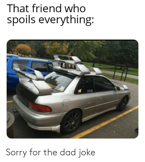 joke: Sorry for the dad joke