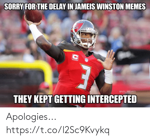 Intercepted: SORRY FOR THE DELAY IN JAMEIS WINSTON MEMES  Bucg  @NFL_MEMES  THEY KEPT GETTING INTERCEPTED Apologies... https://t.co/l2Sc9Kvykq