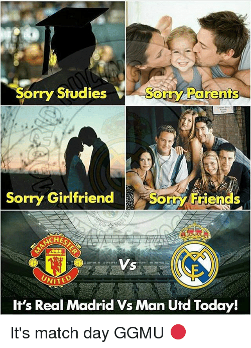 Friends, Memes, and Parents: Sorry Studies  Sorny Parents  Sorry Parents  Sorry  Girlfriend Somy Friends  CHES  It's Real Madrid Vs Man Utd Today! It's match day GGMU 🔴
