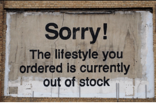 Out Of Stock: Sorry!  The lifestyle you  ordered is currently  out of stock