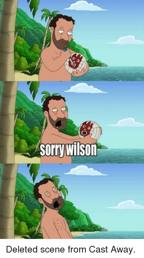 Cast Away: Sorry Wilson Deleted scene from Cast Away.