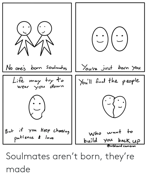 born: Soulmates aren't born, they're made
