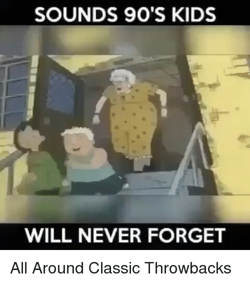 SIZZLE: SOUNDS 90'S KIDS  WILL NEVER FORGET All Around Classic Throwbacks