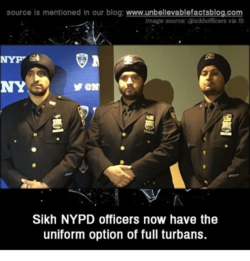 turban: source Is mentioned In our blog  www.unbelievablefactsblog.com  Image source: @sikhofficers via fb  NY  Sikh NYPD officers now have the  uniform option of full turbans.