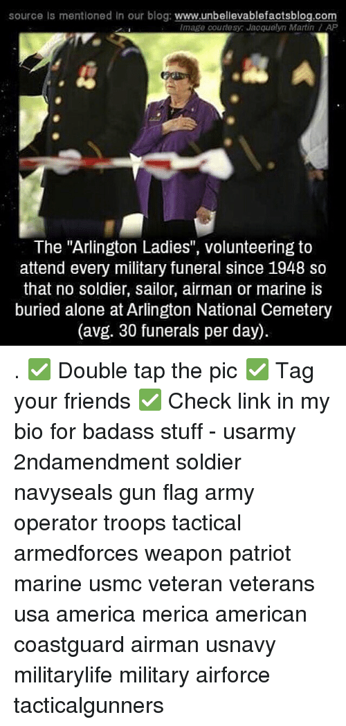 """avg: source Is mentioned in our blog:  www.unbellevablefactsblog.com  Image courtesy Jacquelyn Martin AP  The """"Arlington Ladies"""", volunteering to  attend every military funeral since 1948 so  that no soldier, sailor, airman or marine is  buried alone at Arlington National Cemetery  (avg. 30 funerals per day). . ✅ Double tap the pic ✅ Tag your friends ✅ Check link in my bio for badass stuff - usarmy 2ndamendment soldier navyseals gun flag army operator troops tactical armedforces weapon patriot marine usmc veteran veterans usa america merica american coastguard airman usnavy militarylife military airforce tacticalgunners"""