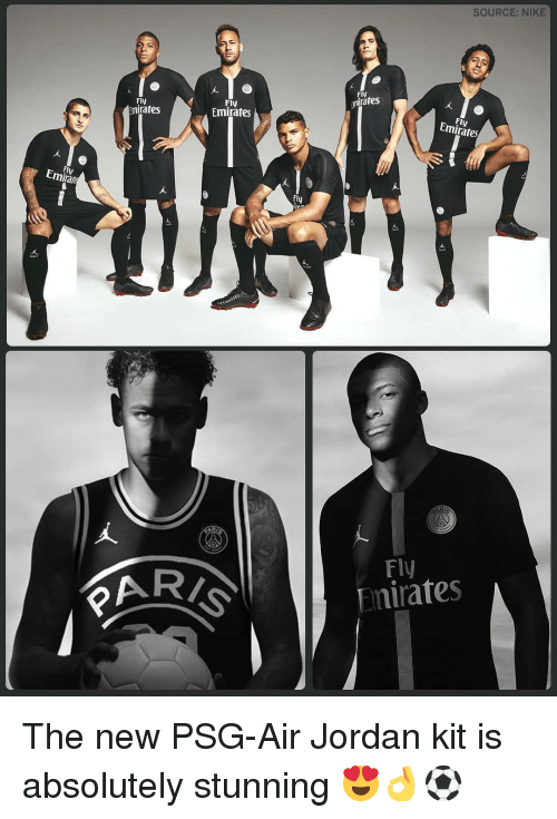 Air Jordan, Memes, and Nike: SOURCE: NIKE  Fly  mirates  Fly  Emirates  Fly  mirates  Emirates  Emirata  fly  AR  Fly  nirates The new PSG-Air Jordan kit is absolutely stunning 😍👌⚽️