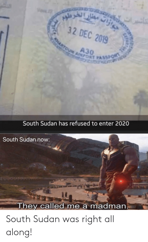 south: South Sudan was right all along!