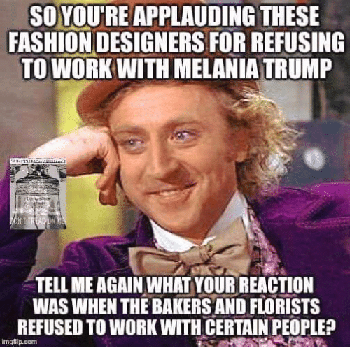 Fashion Designers: SOYDUREAPPLAUDING THESE  FASHION DESIGNERS FOR REFUSING  TO WORK WITH MELANIA TRUMP  TELL MEAGAIN WHAT YOUR REACTION  WAS WHEN THE BAKERSANDFUORISTS  REFUSED TO WORK WITH CERTAIN PEOPLE?  ingflip.com
