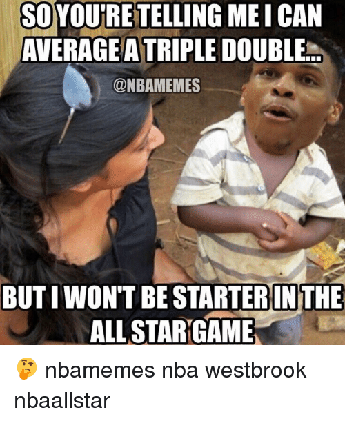 Basketball, Nba, and Sports: SOYOURETELLING MEICAN  AVERAGE ATRIPLE DOUBLE  @NBAMEMES  IN THE  ALL STAR GAME 🤔 nbamemes nba westbrook nbaallstar