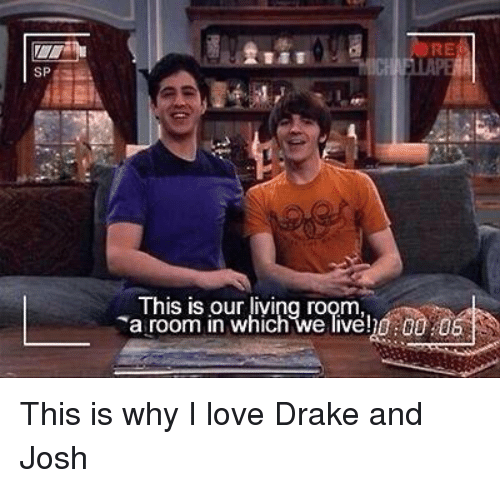 love drake: SP  This is our living room.  room in which we live!h0 00 This is why I love Drake and Josh
