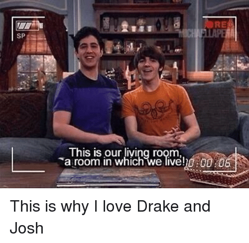 love drake: SP  This is our liying room  room in which we live!h0 00 This is why I love Drake and Josh
