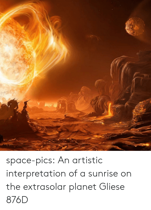 artistic: space-pics:  An artistic interpretation of a sunrise on the extrasolar planet Gliese 876D