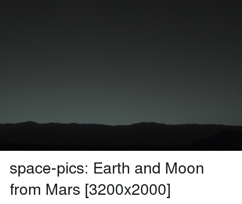 Tumblr, Blog, and Earth: space-pics:  Earth and Moon from Mars [3200x2000]