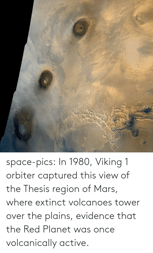 View: space-pics:  In 1980, Viking 1 orbiter captured this view of the Thesis region of Mars, where extinct volcanoes tower over the plains, evidence that the Red Planet was once volcanically active.