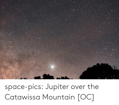 Jupiter: space-pics:  Jupiter over the Catawissa Mountain [OC]