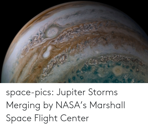 Flight: space-pics:  Jupiter Storms Merging by NASA's Marshall Space Flight Center