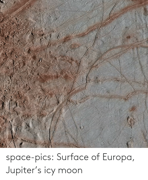 surface: space-pics:  Surface of Europa, Jupiter's icy moon