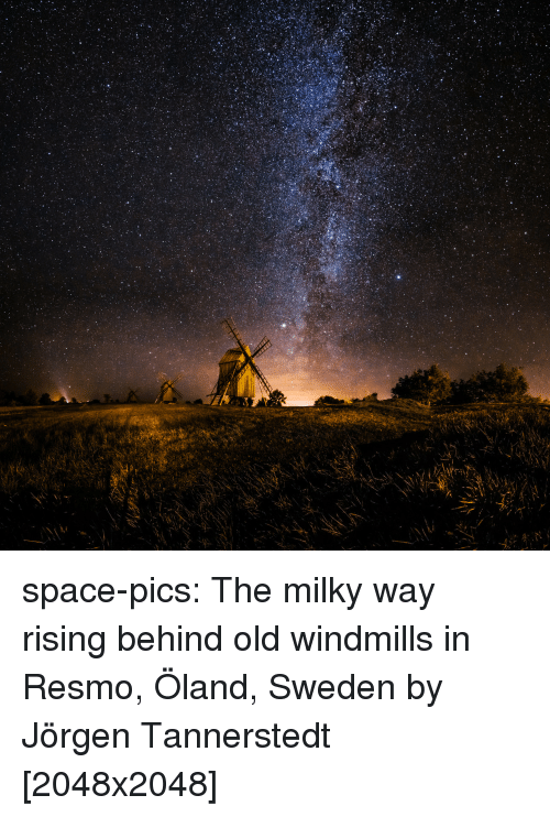 windmills: space-pics:  The milky way rising behind old windmills in Resmo, Öland, Sweden by Jörgen Tannerstedt [2048x2048]
