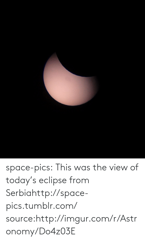 Serbia: space-pics:  This was the view of today's eclipse from Serbiahttp://space-pics.tumblr.com/ source:http://imgur.com/r/Astronomy/Do4z03E