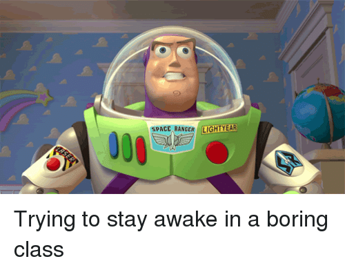 Boring Class: SPACE RANGER LIGHTYEAR Trying to stay awake in a boring class