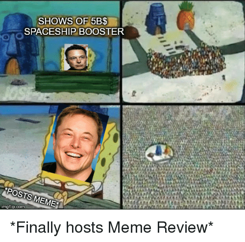 Meme Imgflip: SPACESHIP BOOSTER  POSTS MEME  imgflip.com *Finally hosts Meme Review*