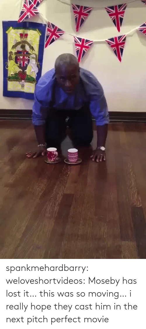 moving: spankmehardbarry: weloveshortvideos:  Moseby has lost it…  this was so moving… i really hope they cast him in the next pitch perfect movie
