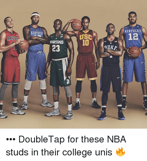 spartans: SPARTANS  23  USC  10  nUKE  KENTUCKY  12 ••• DoubleTap for these NBA studs in their college unis 🔥
