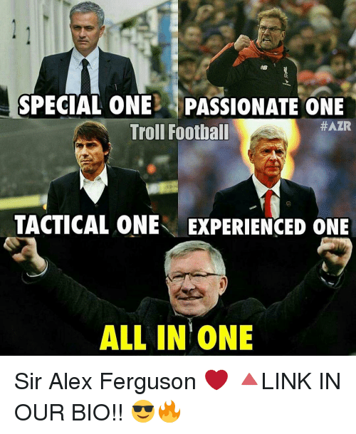 Experiencers: SPECIAL ONE PASSIONATE ONE  #AZR  Troll Football  TACTICAL ONE EXPERIENCED ONE  ALL IN ONE Sir Alex Ferguson ❤ 🔺LINK IN OUR BIO!! 😎🔥