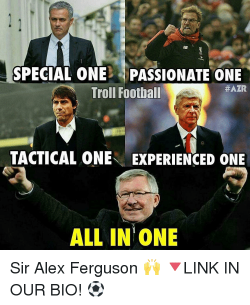 Experiencers: SPECIAL ONEL PASSIONATE ONE  #ATR  Troll Football  TACTICAL ONE EXPERIENCED ONE  ALL IN ONE Sir Alex Ferguson 🙌 🔻LINK IN OUR BIO! ⚽️