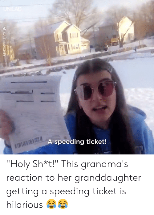 "Is Hilarious: speeding ticket! ""Holy Sh*t!"" This grandma's reaction to her granddaughter getting a speeding ticket is hilarious 😂😂"