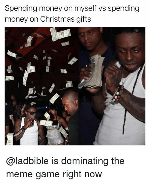 Christmas, Funny, and Meme: Spending money on myself vs spending  money on Christmas gifts @ladbible is dominating the meme game right now