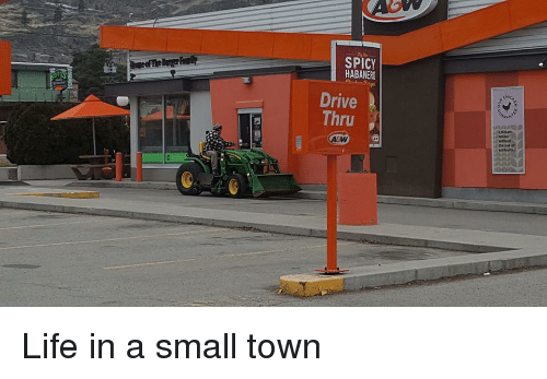 Funny, Life, and Drive: SPICY  HABANERO  Drive  Thru Life in a small town
