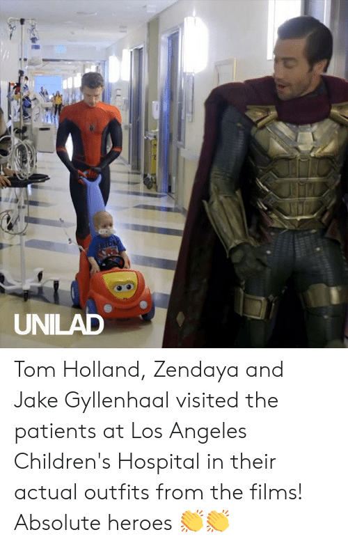 Zendaya: SPIDE  UNILAD Tom Holland, Zendaya and Jake Gyllenhaal visited the patients at Los Angeles Children's Hospital in their actual outfits from the films! Absolute heroes 👏👏