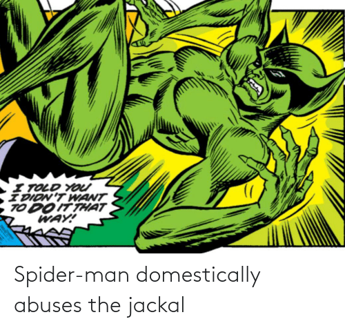 Spider: Spider-man domestically abuses the jackal