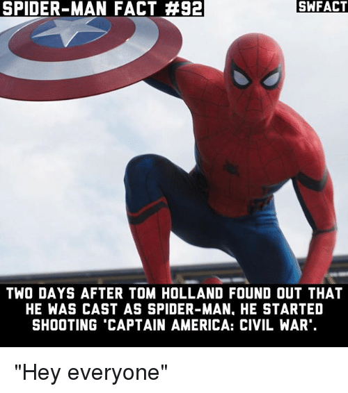 """tom hollander: SPIDER-MAN FACT #92  SWFACT  TWO DAYS AFTER TOM HOLLAND FOUND OUT THAT  HE WAS CAST AS SPIDER-MAN, HE STARTED  SHOOTING 'CAPTAIN AMERICA: CIVIL WAR"""" """"Hey everyone"""""""