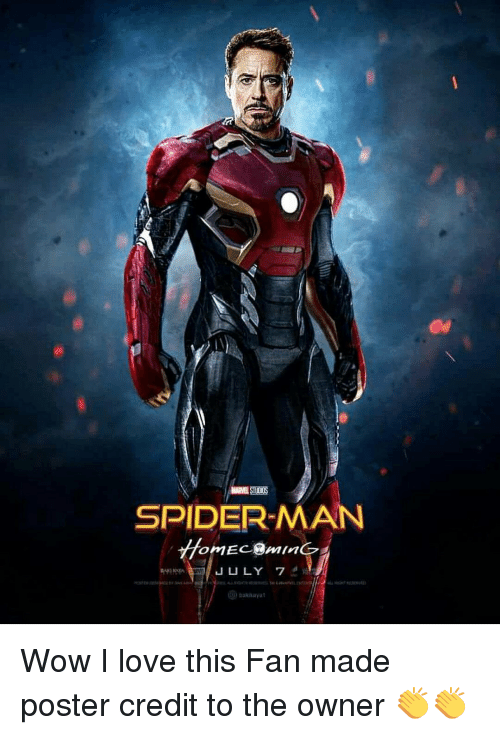 Love, Memes, and Wow: SPIDERMAN  HomECemindre  JULY 7 Wow I love this Fan made poster credit to the owner 👏👏