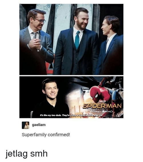 Memes, Smh, and Spiderman: SPIDERMAN  t's like my two dads. They're (Tony & S  ind  gaeliam  Superfamily confirmed! jetlag smh
